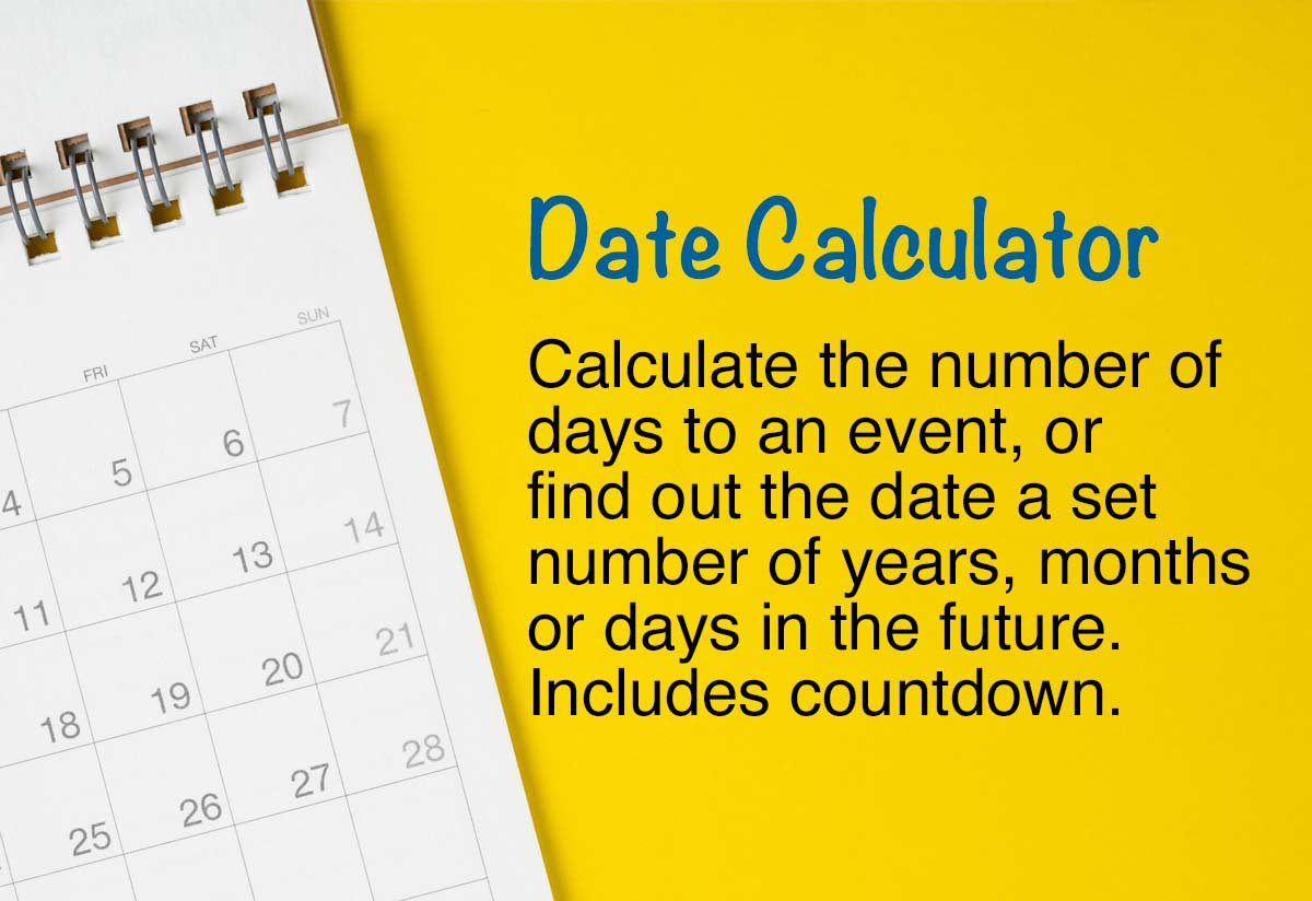 Date Calculator - Add to a Date or Countdown to a Date