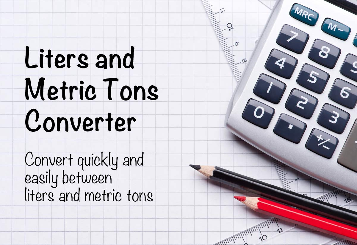 Liters to metric tons converter the calculator site - Liter to kg conversion calculator ...