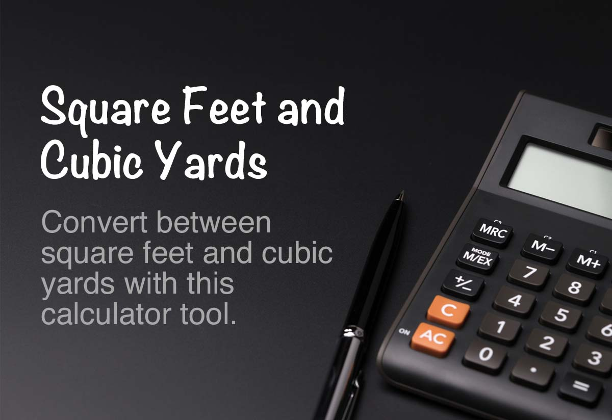 Square Feet to/from Cubic Yards Calculator
