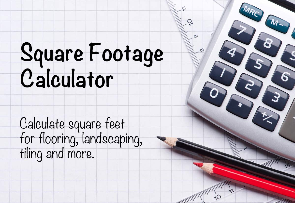 Square Footage Calculator Calculate
